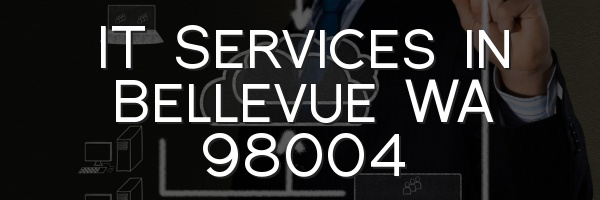 IT Services in Bellevue WA 98004