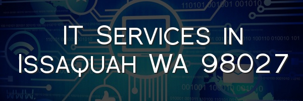 IT Services in Issaquah WA 98027
