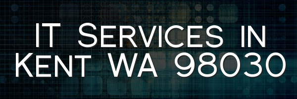 IT Services in Kent WA 98030