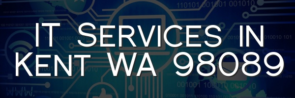 IT Services in Kent WA 98089