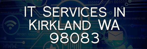 IT Services in Kirkland WA 98083