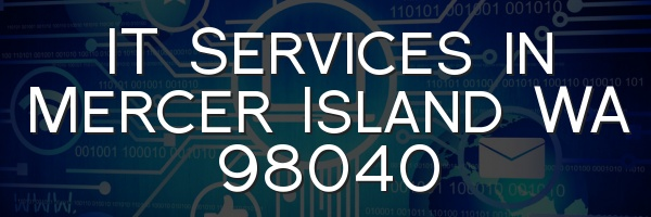 IT Services in Mercer Island WA 98040