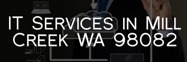 IT Services in Mill Creek WA 98082