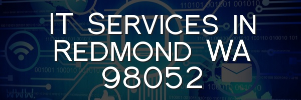 IT Services in Redmond WA 98052