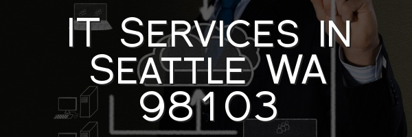 IT Services in Seattle WA 98103