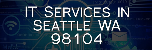 IT Services in Seattle WA 98104