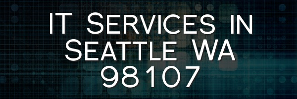 IT Services in Seattle WA 98107