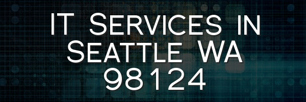 IT Services in Seattle WA 98124