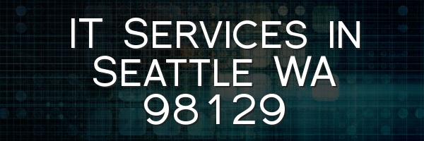 IT Services in Seattle WA 98129