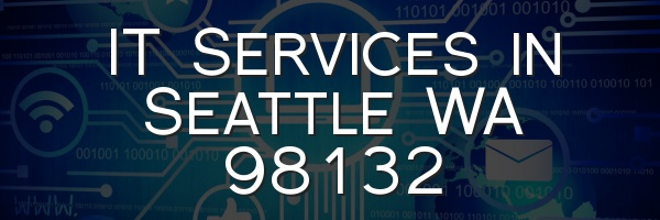 IT Services in Seattle WA 98132