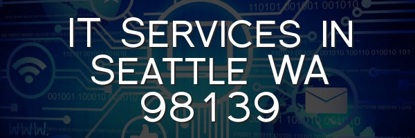IT Services in Seattle WA 98139