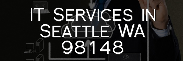 IT Services in Seattle WA 98148