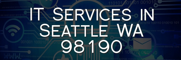 IT Services in Seattle WA 98190