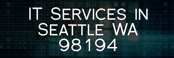 IT Services in Seattle WA 98194