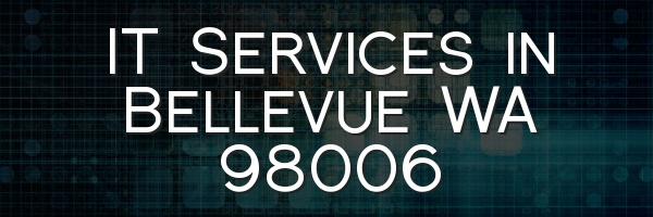 IT Services in Bellevue WA 98006
