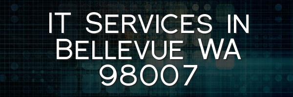 IT Services in Bellevue WA 98007