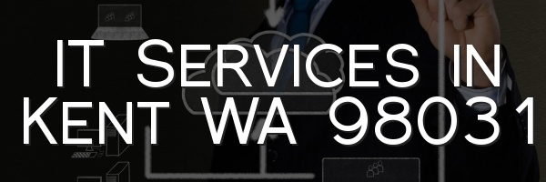 IT Services in Kent WA 98031