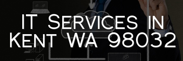 IT Services in Kent WA 98032