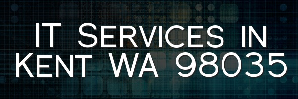 IT Services in Kent WA 98035