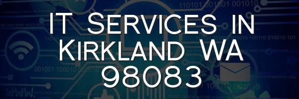 IT Services in Kirkland WA 98083