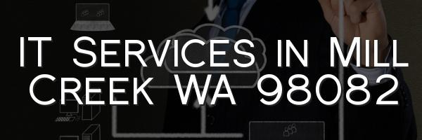 IT Services in Mill Creek WA 98082