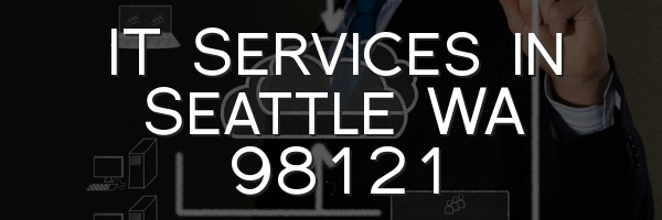 IT Services in Seattle WA 98121