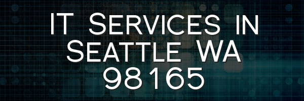 IT Services in Seattle WA 98165