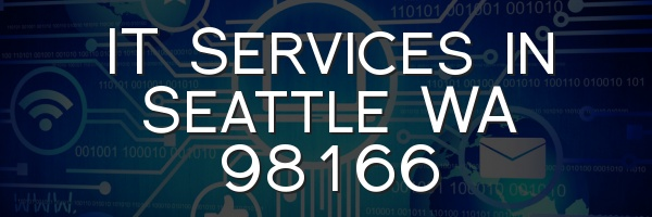IT Services in Seattle WA 98166