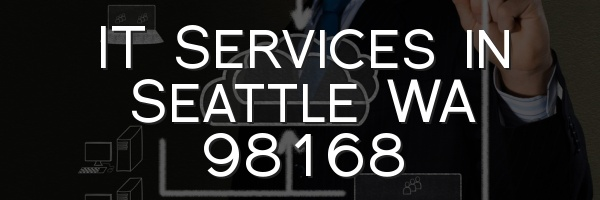 IT Services in Seattle WA 98168
