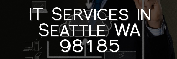 IT Services in Seattle WA 98185