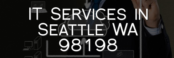 IT Services in Seattle WA 98198